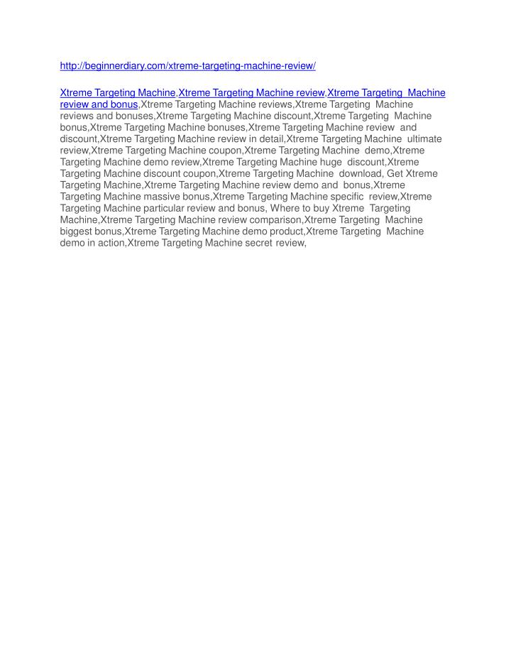http://beginnerdiary.com/xtreme-targeting-machine-review/