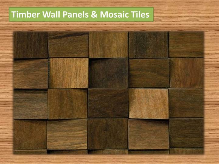 Timber Wall Panels & Mosaic Tiles