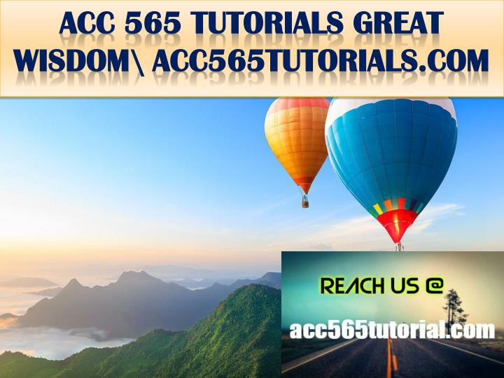 acc 565 tutorials great wisdom acc565tutorials com n.