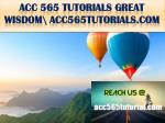 acc 565 tutorials great wisdom acc565tutorials com