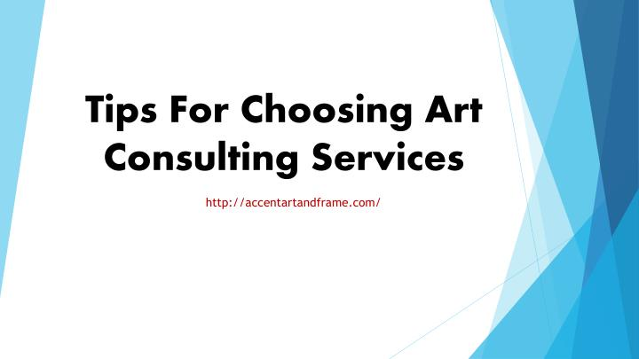 Tips For Choosing Art Consulting Services