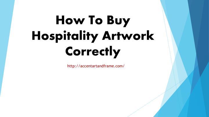 How To Buy Hospitality Artwork Correctly