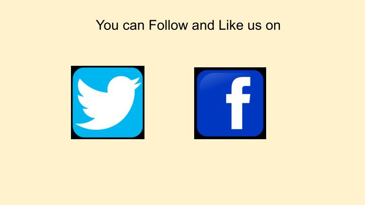 You can Follow and Like us on