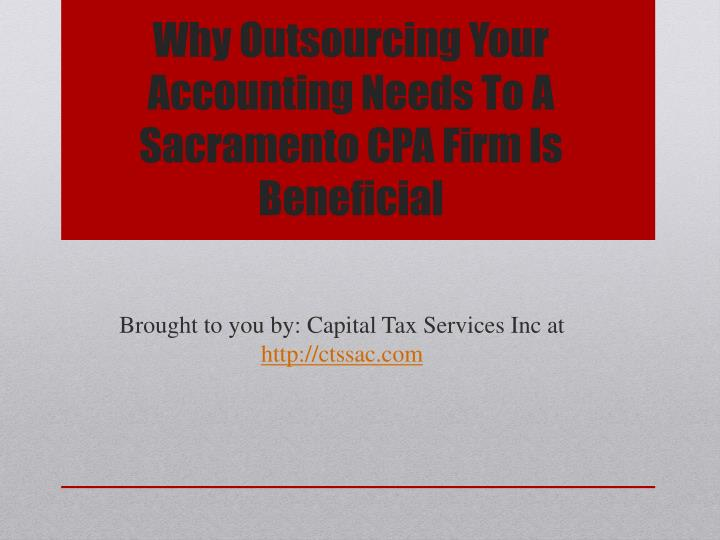 why outsourcing your accounting needs to a sacramento cpa firm is beneficial