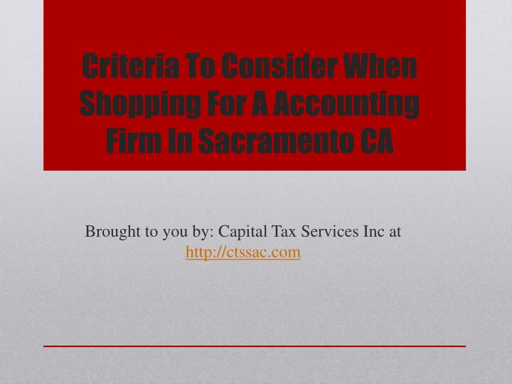 Criteria To Consider When Shopping For A Accounting Firm In Sacramento CA