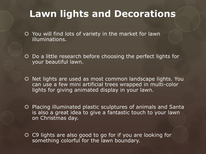 Lawn lights and Decorations