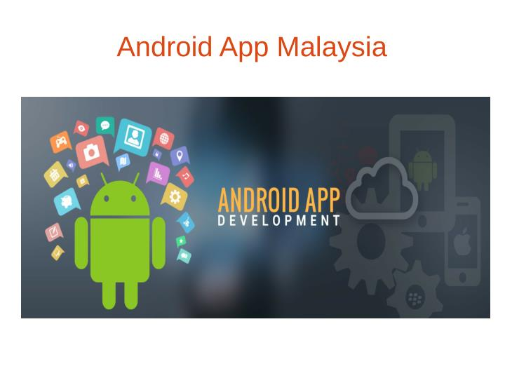 Android App Malaysia