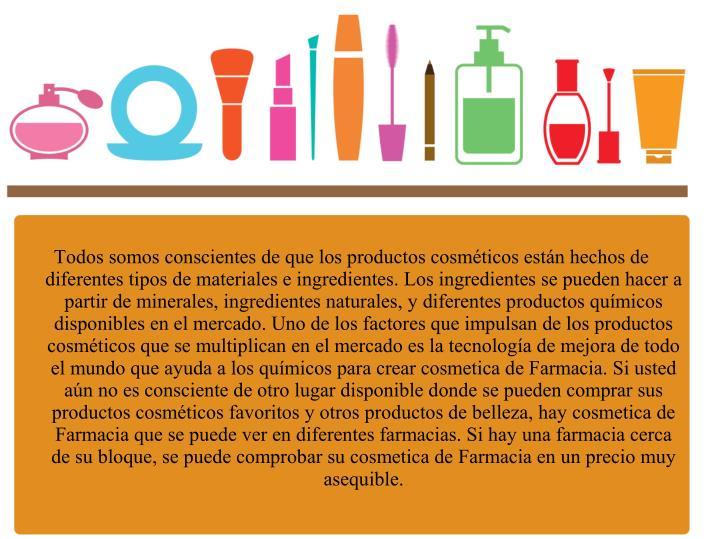 Todos somos conscientes de que los productos cosméticos están hechos de