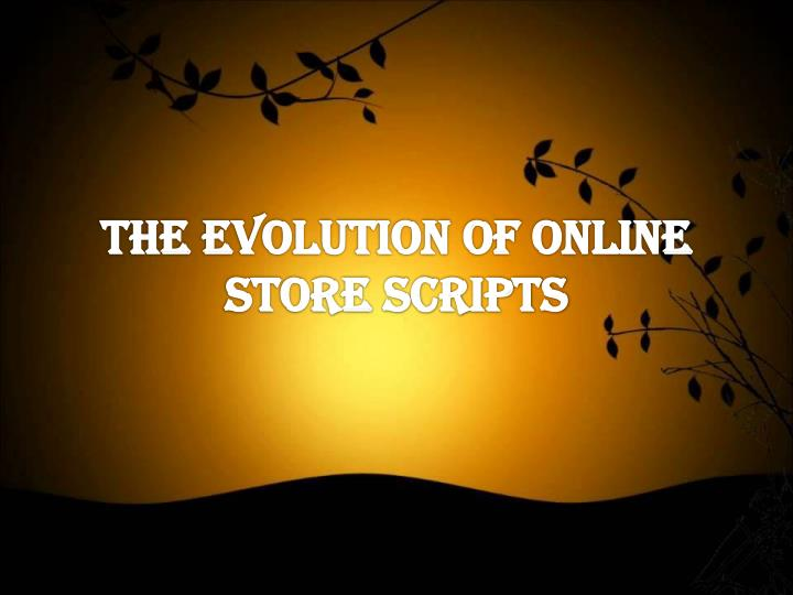 the evolution of online store scripts n.