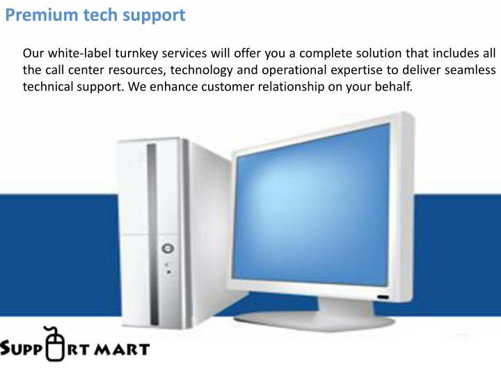 Premium tech support