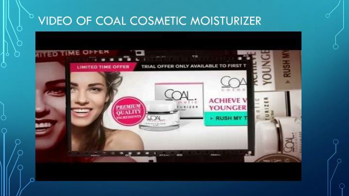 Video of coal cosmetic moisturizer