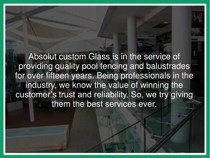 Absolut custom Glass is in the service of