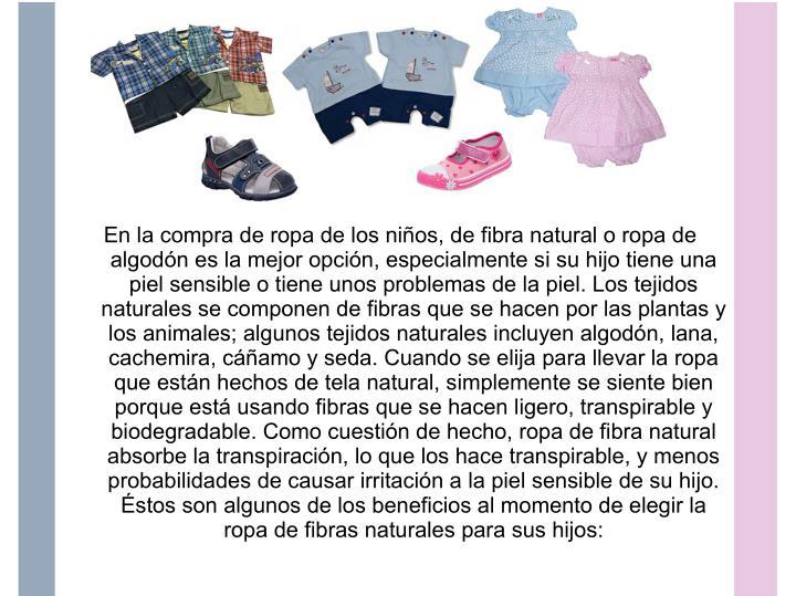 En la compra de ropa de los niños, de fibra natural o ropa de