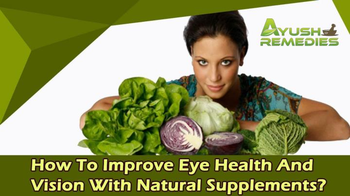 How to improve eye health and vision with natural supplements
