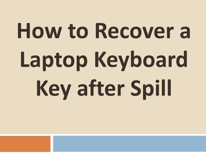 how to recover a laptop keyboard key after spill n.