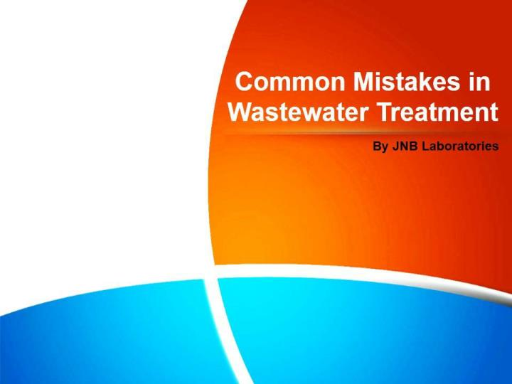 Common mistakes in wastewater treatment