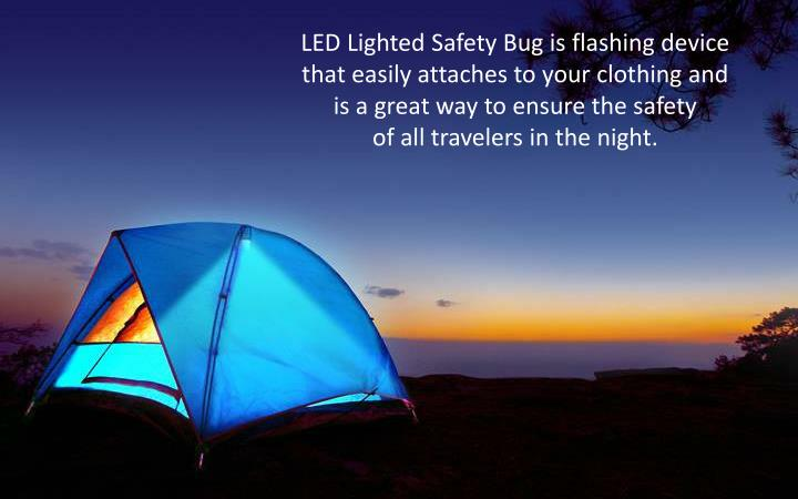 LED Lighted Safety Bug is flashing device that easily attaches to your clothing and
