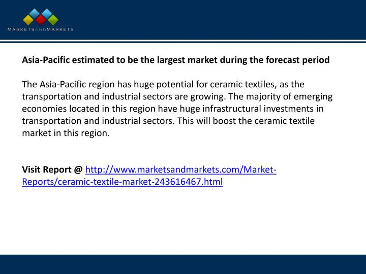 Asia-Pacific estimated to be the largest market during the forecast