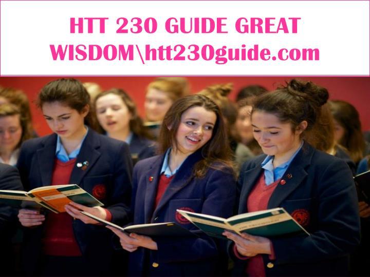 HTT 230 GUIDE GREAT WISDOM\htt230guide.com