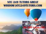 ntc 249 tutors great wisdom ntc249tutors com