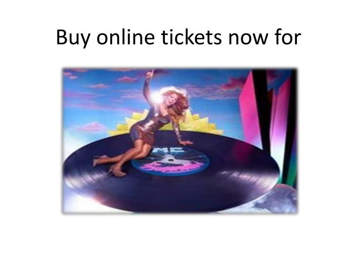 Buy online tickets now for
