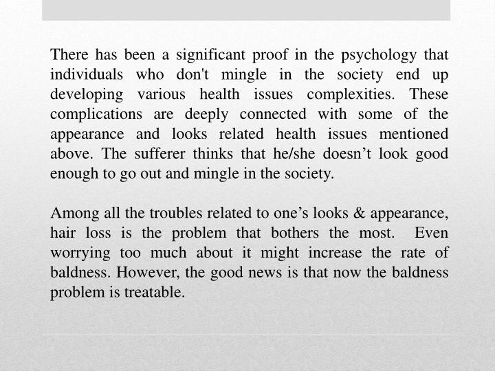 There has been a significant proof in the psychology that individuals who don't mingle in the societ...