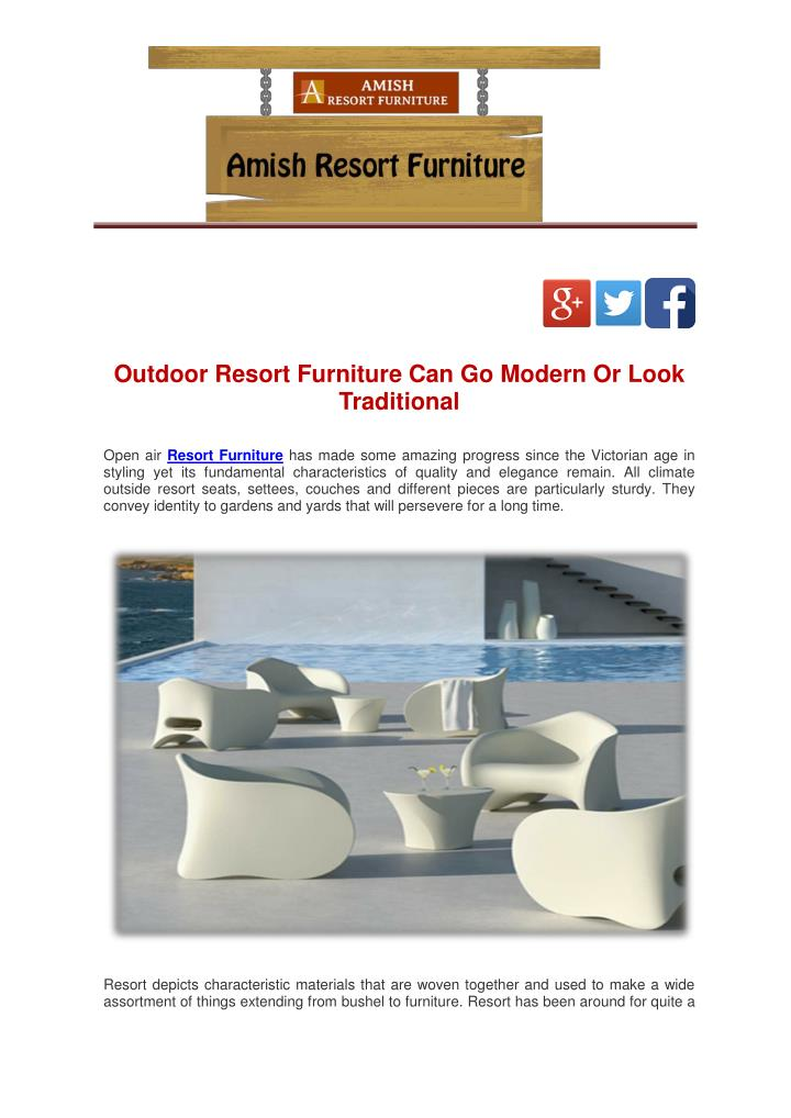 Outdoor Resort Furniture Can Go Modern Or Look