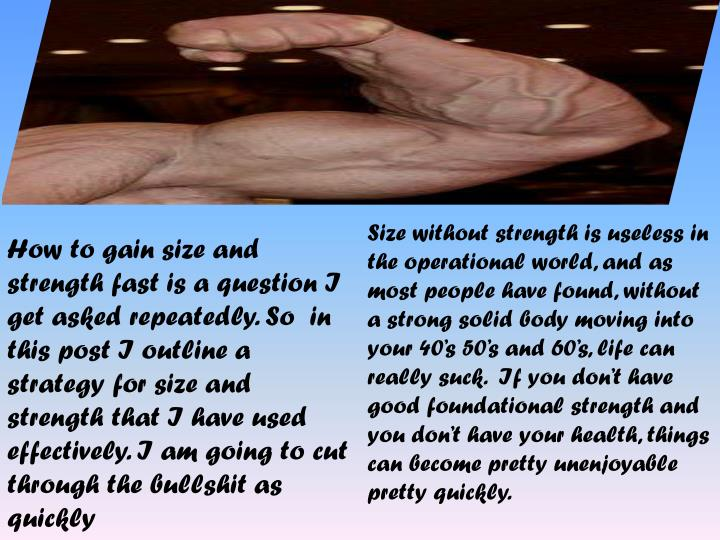Size without strength is useless in the operational world, and as most people have found, without a ...