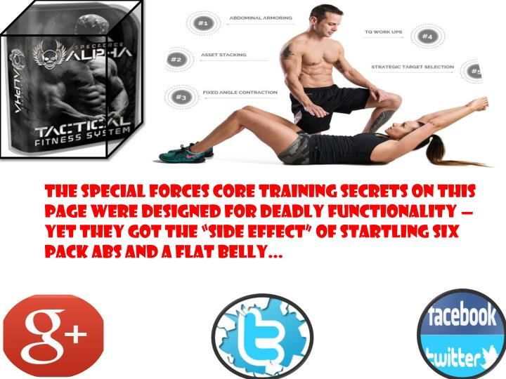 "The Special Forces Core Training Secrets On This Page Were Designed For Deadly Functionality — Yet They Got The ""Side Effect"" Of Startling Six Pack Abs and a Flat Belly..."