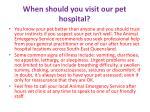 when should you visit our pet hospital