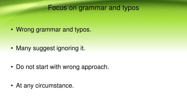 Focus on grammar and typos