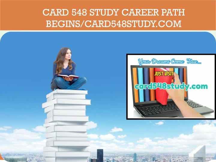 card 548 study career path begins card548study com