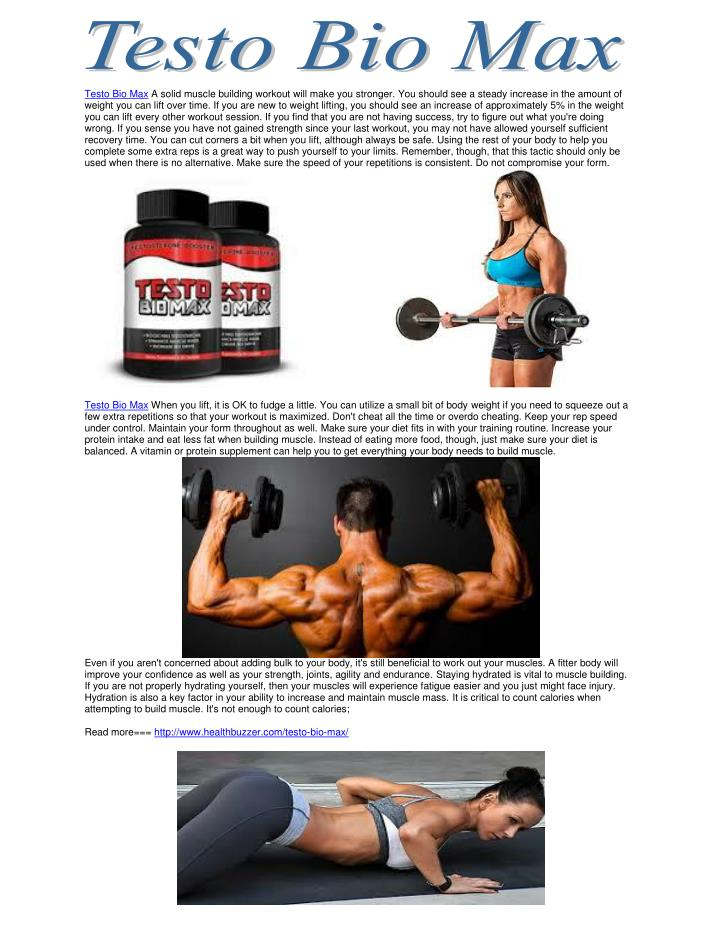 Testo Bio Max A solid muscle building workout will make you stronger. You should see a steady increa...