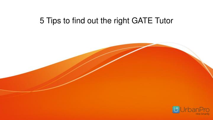 5 tips to find out the right gate tutor n.