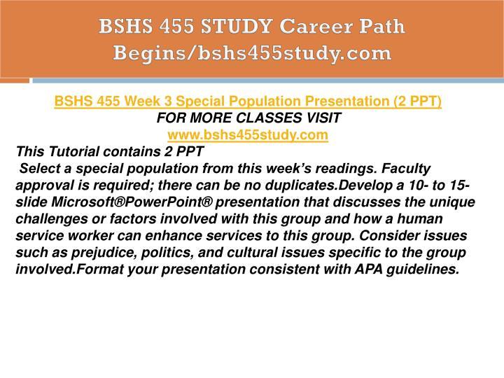 BSHS 455 STUDY Career Path Begins/bshs455study.com