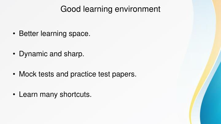 Good learning environment
