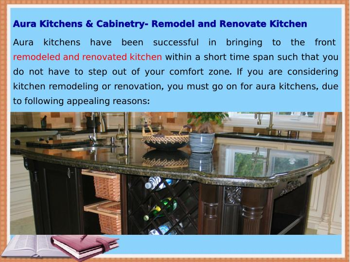 Aura Kitchens & Cabinetry- Remodel and Renovate Kitchen