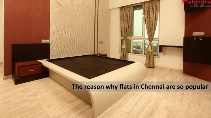 The reason why flats in Chennai are so popular