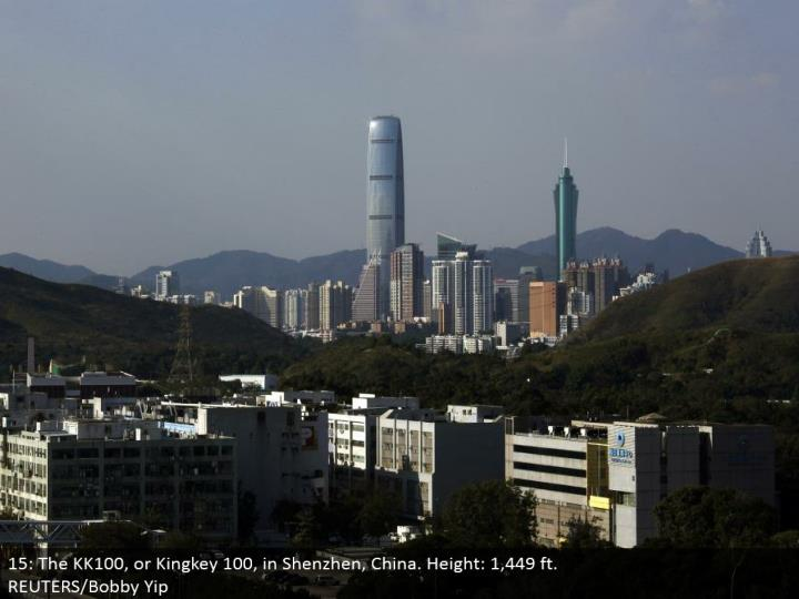 15: The KK100, or Kingkey 100, in Shenzhen, China. Stature: 1,449 ft.  REUTERS/Bobby Yip