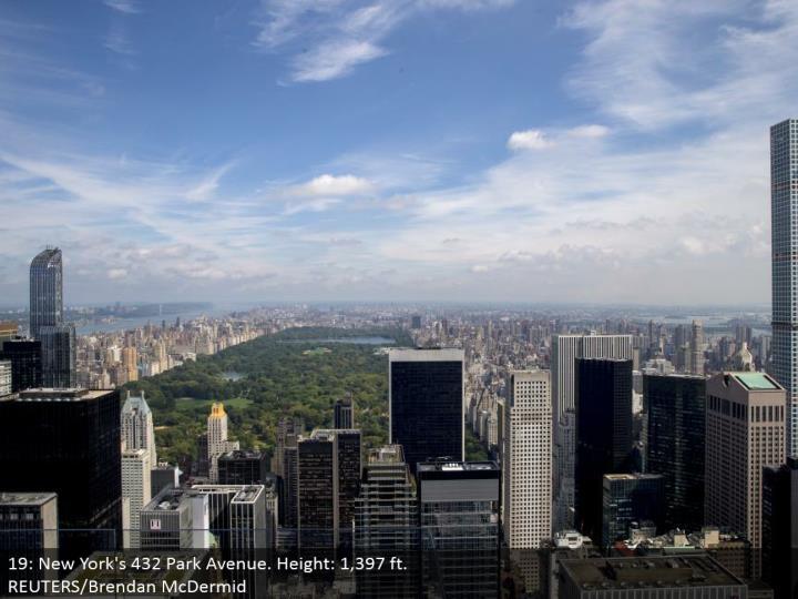 19: New York's 432 Park Avenue. Stature: 1,397 ft.  REUTERS/Brendan McDermid