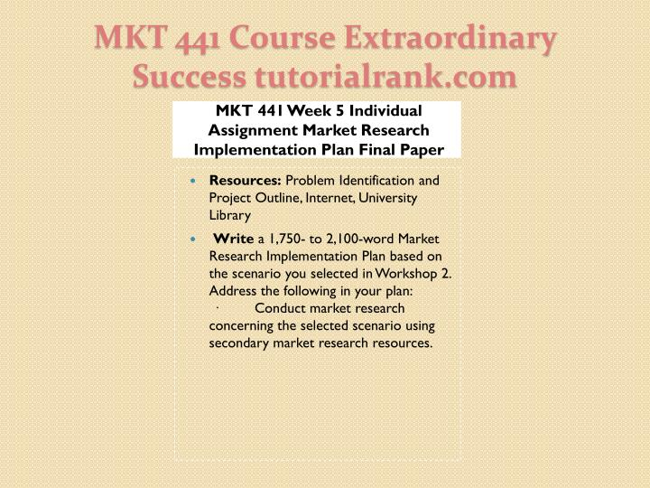 MKT 441 Week 5 Individual Assignment Market Research Implementation Plan Final Paper