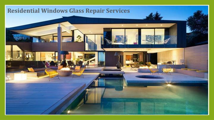 Residential Windows Glass Repair Services
