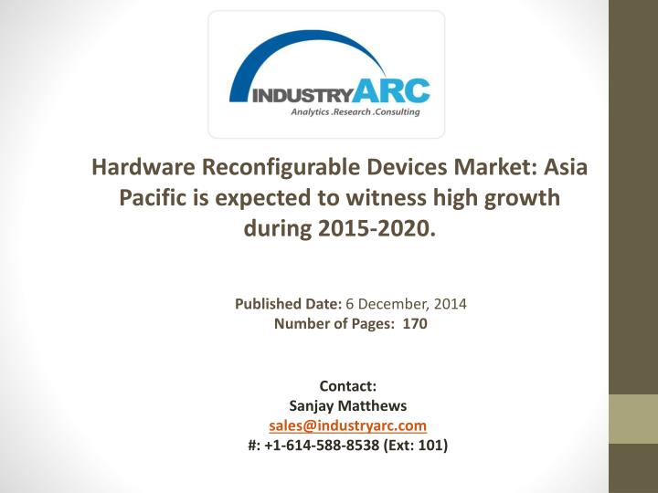 Hardware Reconfigurable Devices Market: Asia Pacific is expected to witness high growth during 2015-...
