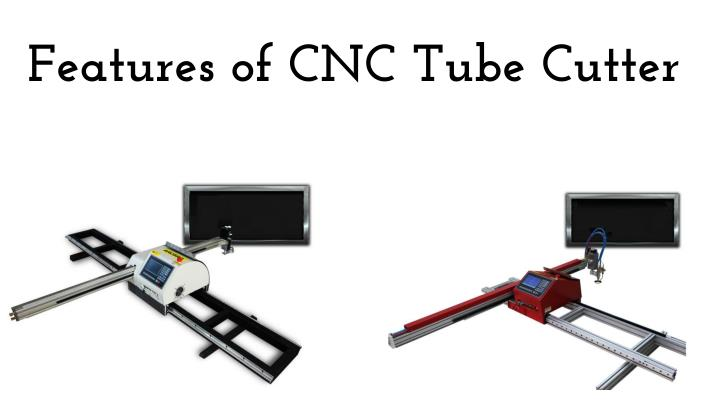 Features of cnc tube cutter