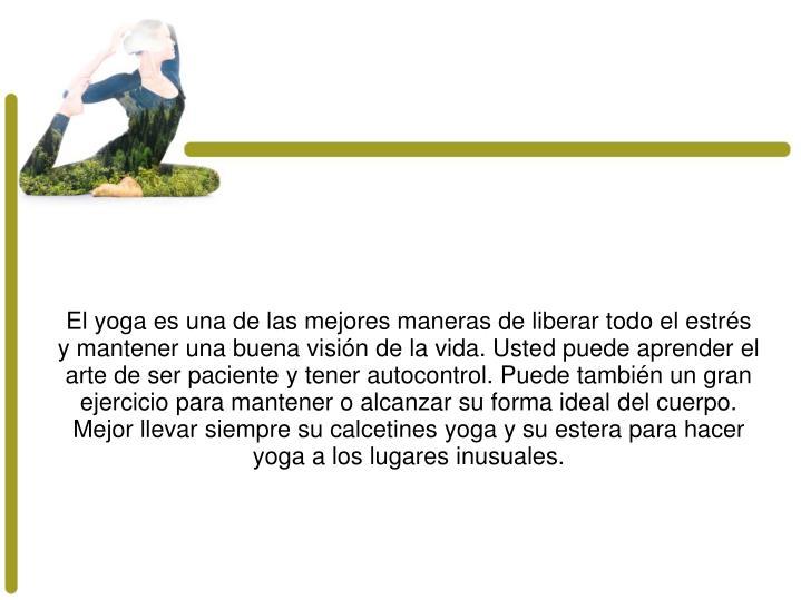 El yoga es una de las mejores maneras de liberar todo el estrés y mantener una buena visión de la ...