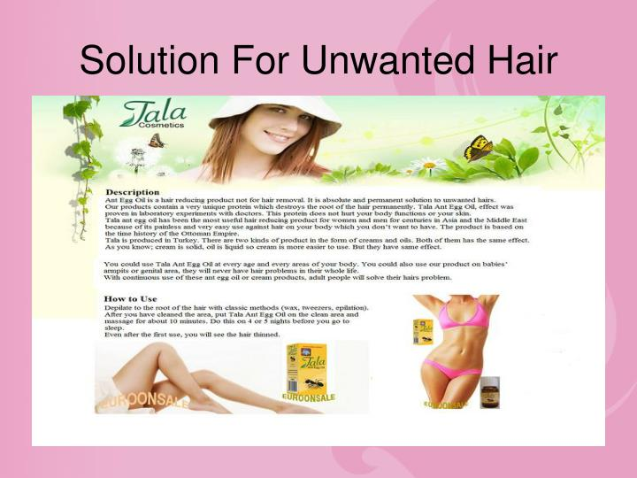 Solution for unwanted hair