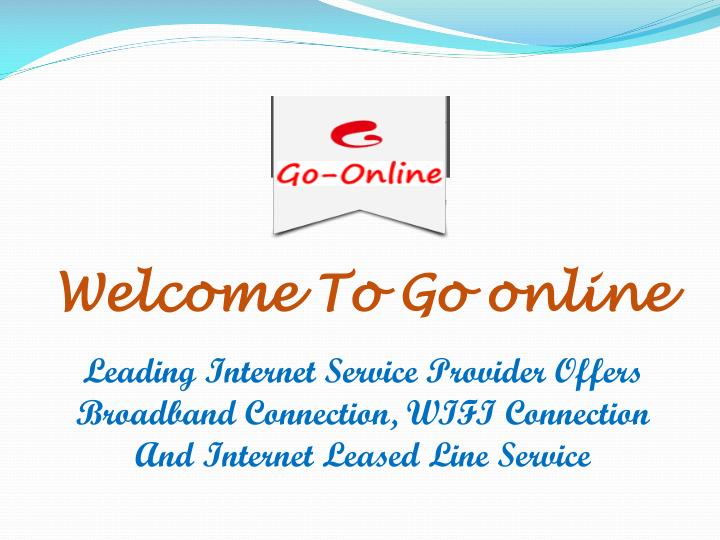 Welcome To Go online
