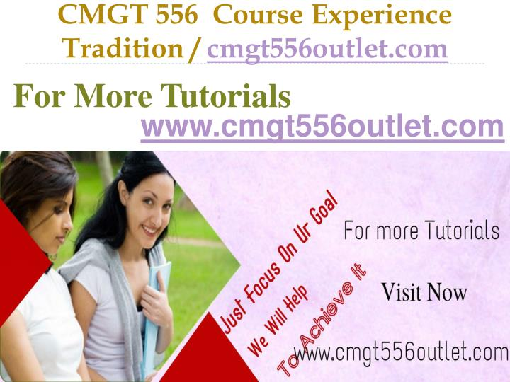Cmgt 556 course experience tradition cmgt556outlet com
