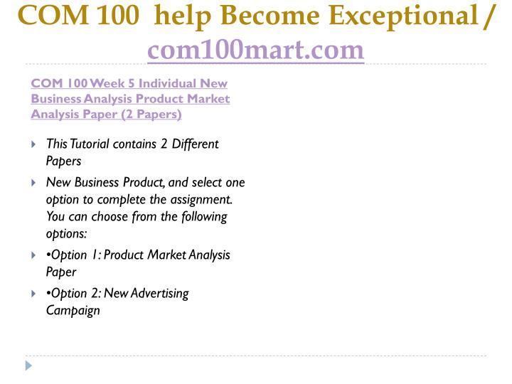 COM 100  help Become Exceptional