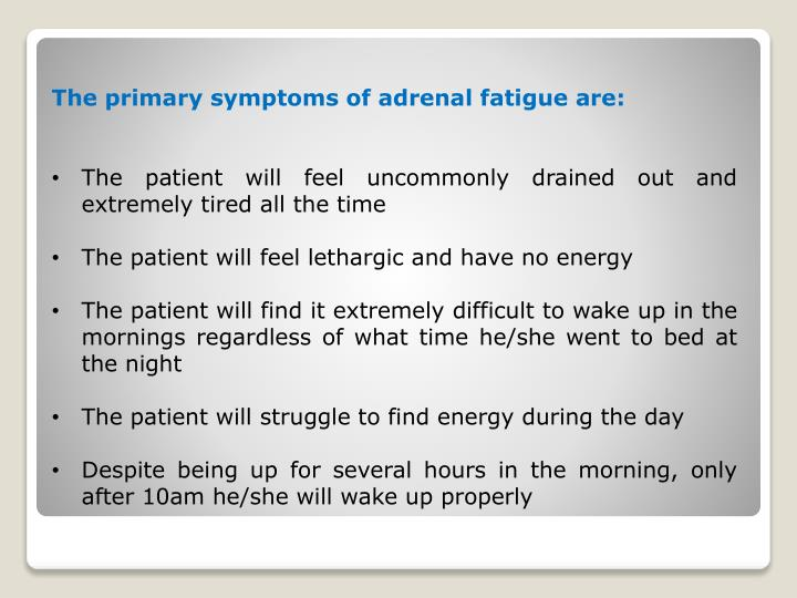 The primary symptoms of adrenal fatigue are